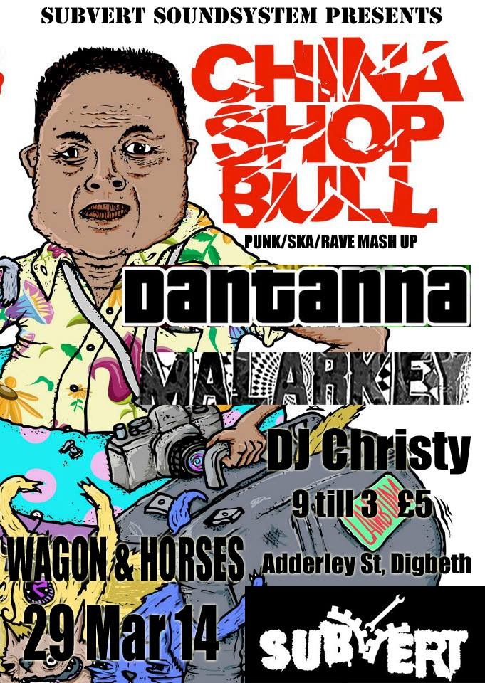 Subvert presents... China Shop Bull, Dantanna, Malarkey / https://www.facebook.com/SubvertSoundsystem