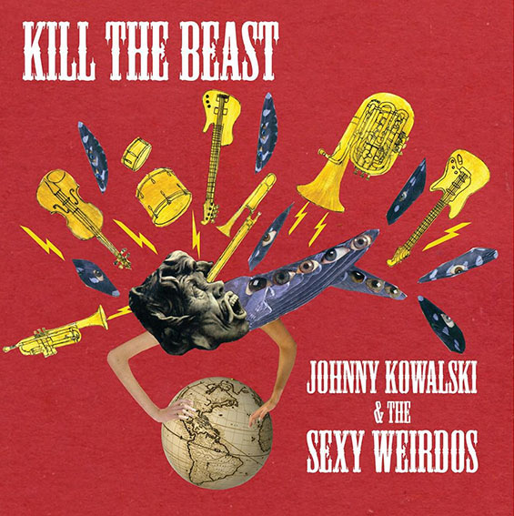 Kill the Beast, Johnny Kowalski & the Sexy Weirdos / http://www.sexyweirdos.co.uk