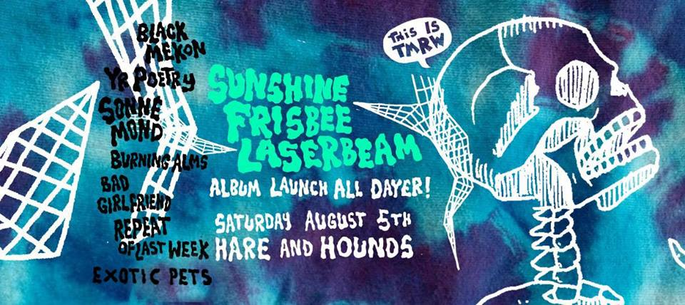 BPREVIEW: Sunshine Frisbee Laserbeam - album launch 'all dayer' @ Hare & Hounds 05.07.17