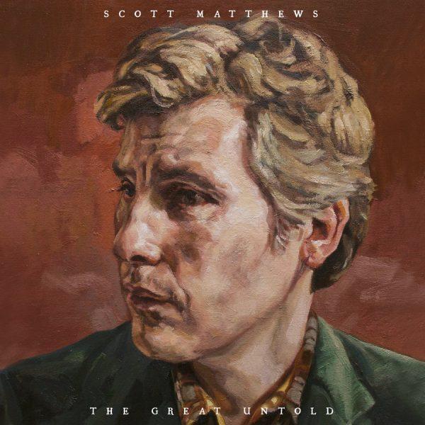 ALBUM: The Great Untold – Scott Matthews 27.04.18