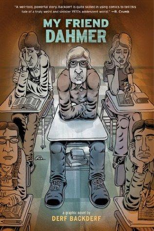 My Friend Dahmer / John 'Derf' Backderf